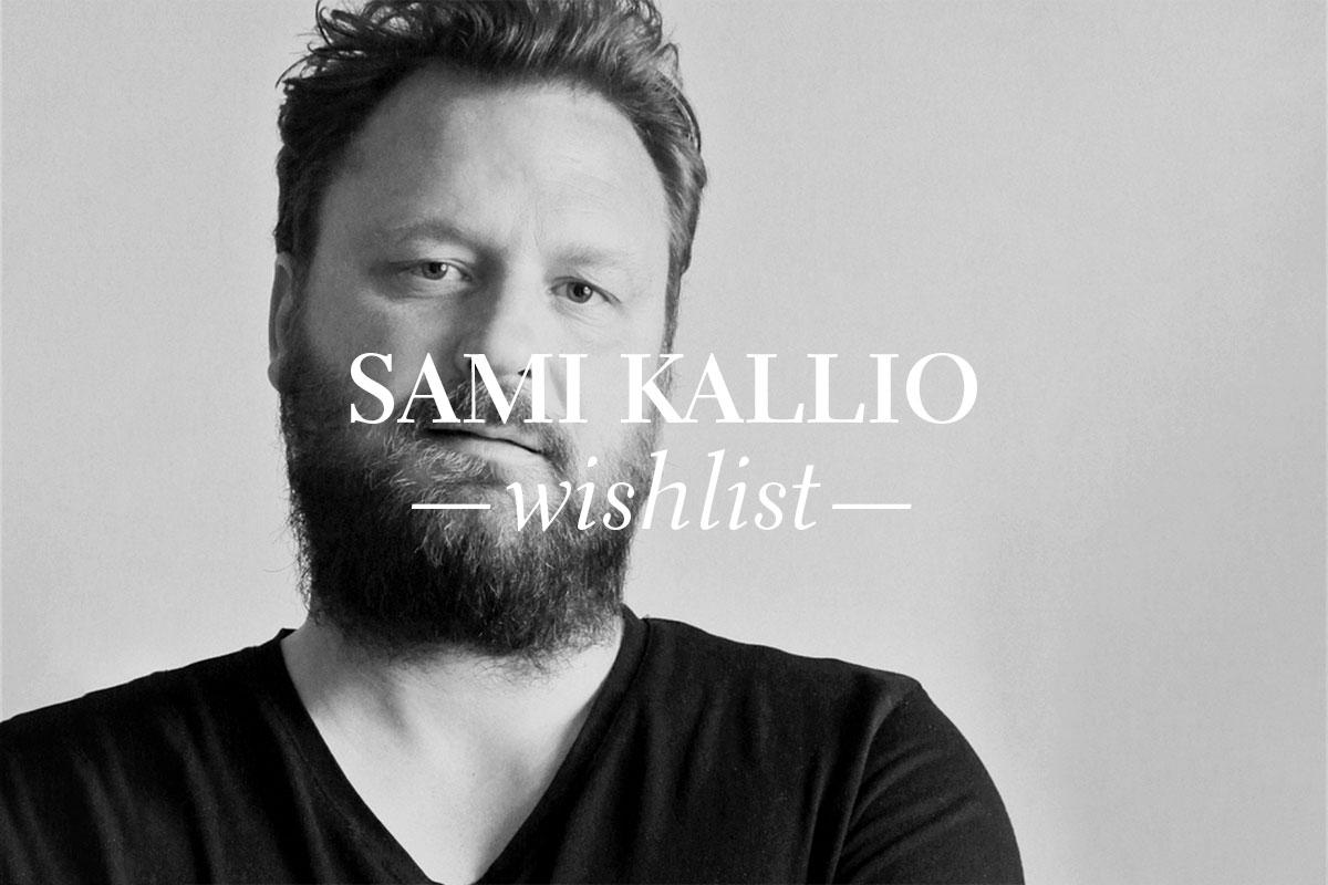 Wishlist Sami Kallio