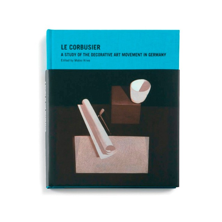 Le Corbusier - A Study Of The Decorative Art Movement in Germany